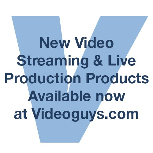 New Video Streaming & Live Production Products Available now at Videoguys.com