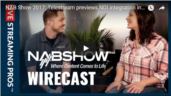 Live Streaming Pros: Telestream previews NDI integration in Wirecast 7.6 NAB 2017