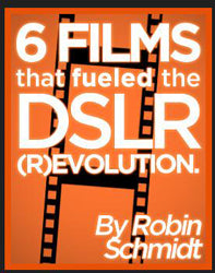 6 Films that Fueled the DSLR (R)evolution