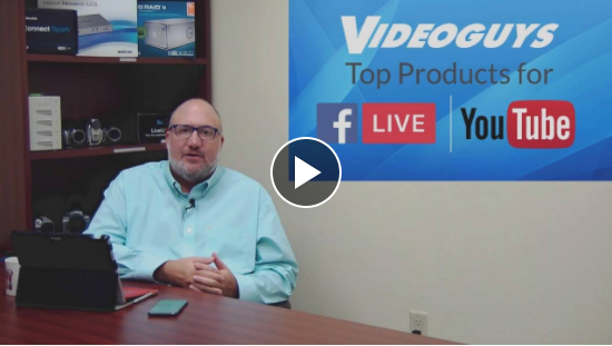 Videoguys News Day 2sday Ep 2: Top Products Facebook & YouTube Live Fall 2017