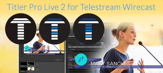 Introducing NewBlueFX Titler Pro Live 2 for Telestream Wirecast