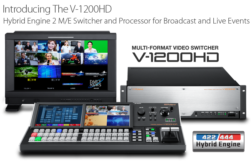 Introducing the Roland V-1200HD