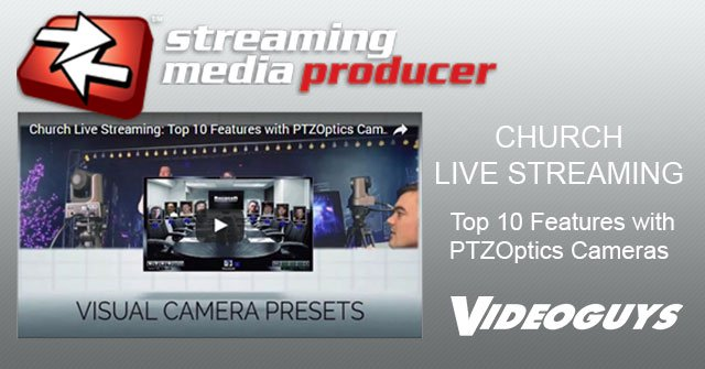 Streaming Media Guide to PTZ Cameras for Worship Video Programs