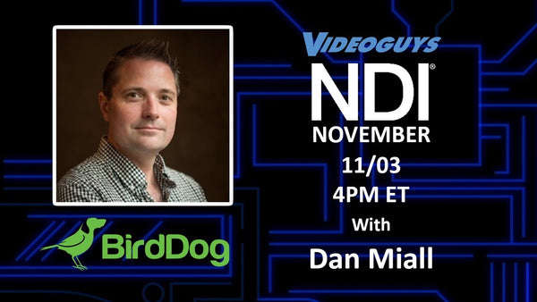 Videoguys Is Your Source For BirdDog