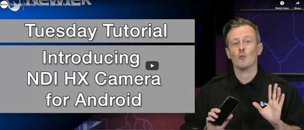 NDI HX Camera for Android is here!