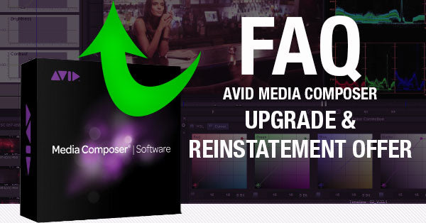 Avid Media Composer Upgrade and Reinstatement Offer FAQ