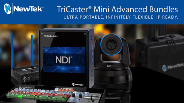 Introducing NewTek TriCaster® Mini Advanced - Ultra Portable, Infinitely Flexible, IP Ready