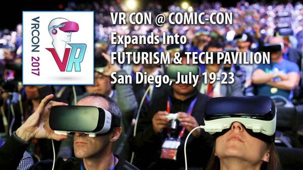 VR CON Expands this Year to Become Futurism & Tech @ COMIC-CON