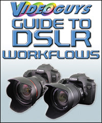 Videoguys' Guide to DSLR Workflows