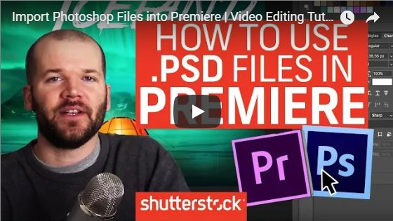 Adobe Premiere Pro Video Tutorial: Bring in Photoshop Files