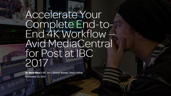 Avid MediaCentral for Post Accelerates Your 4K Workflow