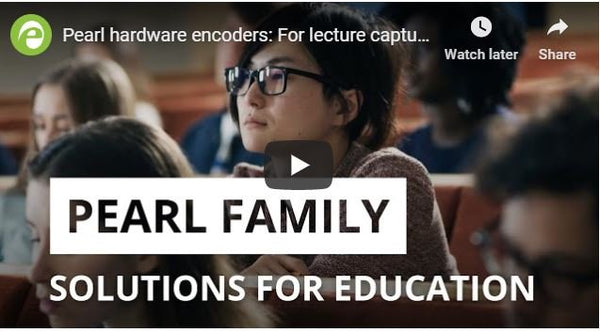 Watch Now! Epiphan Pearl & Pearl Mini for Lecture Capture and Education