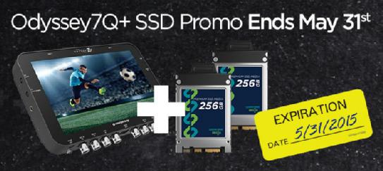 Free SSD Promo with Odyssey7Q+  expires 5/31/15