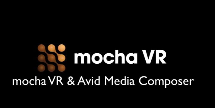 Mocha VR 360 video plug in for Avid Media Composer