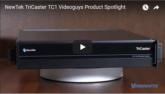 Videoguys Product Spotlight: NewTek TriCaster TC1