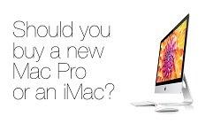 Should you buy a Mac Pro (the new one) or an iMac?