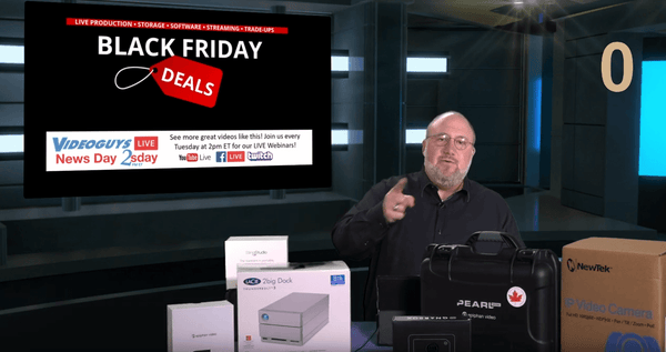 (ARCHIVE) 2018 Black Friday Specials Videoguys News Day 2sDay Live Webinar