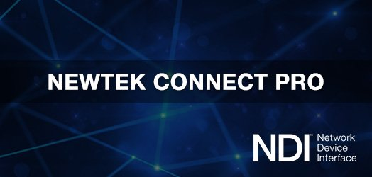 Bridge IP and SDI Workflow with NewTek Connect Pro Tool