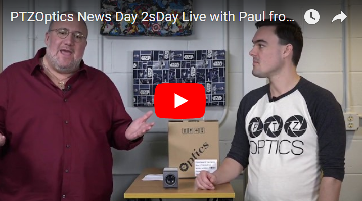 PTZOptics with Paul Videoguys News Day 2sDay Live Webinar