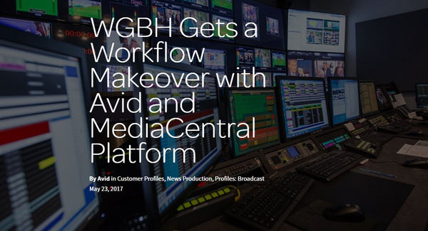 WGBH Gets an Avid MediaCentral Workflow Makeover