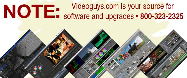 Videoguys.com is your source for software and upgrades