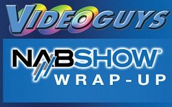 Videoguys' NAB 2013 Wrap-Up: An Industry In Transition