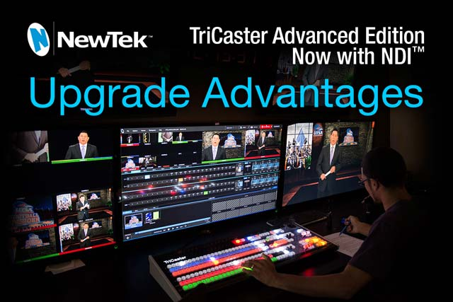 NewTek TriCaster Advanced Edition - Now with NDI: Upgrade Advantages and FAQs
