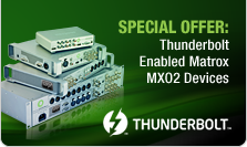 Thunderbolt-Enabled Matrox MXO2 Devices Available Worldwide
