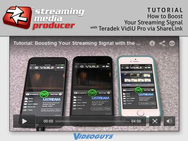 Tutorial from Streaming Media Producer and Videoguys.com: How to Boost Your Streaming Signal with Teradek VidiU Pro via ShareLink
