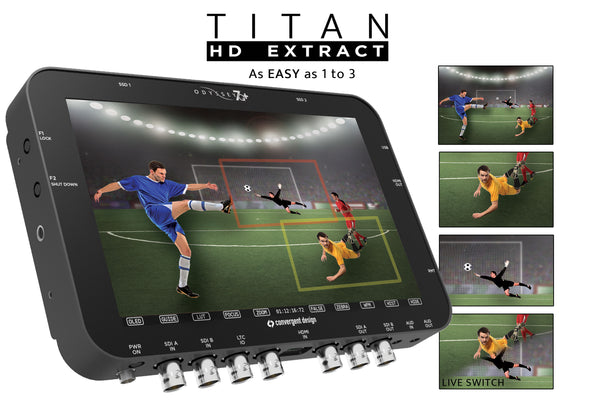 Convergent Design Announces Titan HD Extract Multicamera Production Upgrade for Odyssey and Apollo Monitors/Recorders