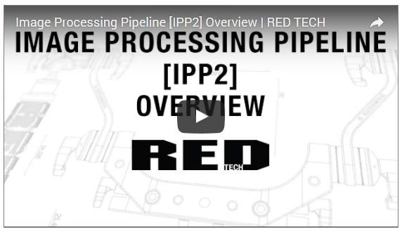 RED's New Image Processing Pipeline IPP2