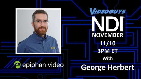 Epiphan Webinar with George Herbert for NDI November