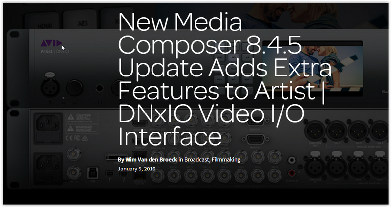 Avid DNxIO gets New Features with Media Composer 8.4.5 Update