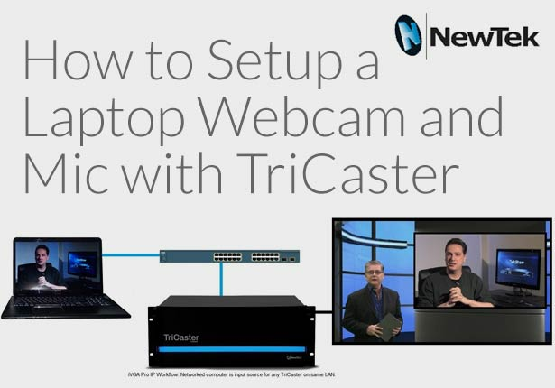 How to Setup Laptop Webcam and Mic with  NewTek TriCaster