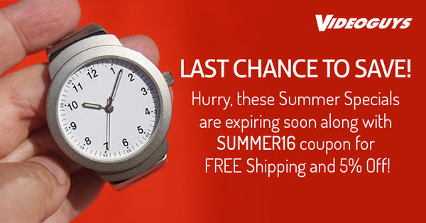 Last Chance to Save on these Summer Specials