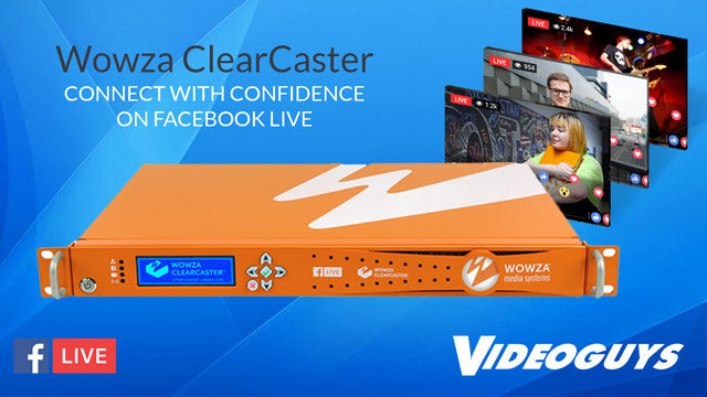 Wowza ClearCaster: When you absolutely, positively have to broadcast a live event on Facebook Live