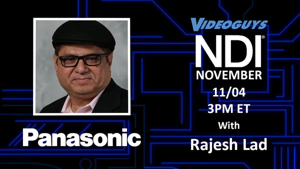 Panasonic Webinar with Rajesh Lad for NDI November