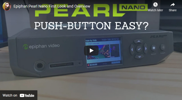 Epiphan Pearl Nano is an Awesome Device for Streaming