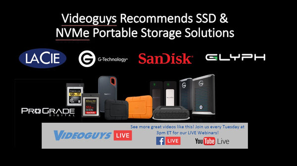 Videoguys Recommends SSD & NVMe Portable Storage Solutions