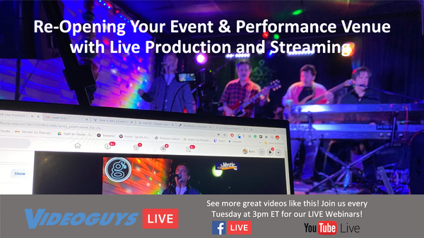 Re-Opening Your Event & Performance Venue with Live Production and Streaming