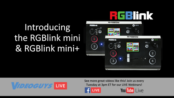Introducing the RGBlink mini & RGBlink mini+ Videoguys Live Webinar