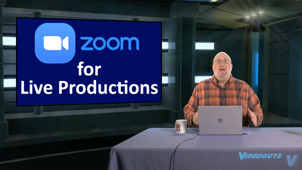 Using Zoom as a Valuable Tool in Live Productions: A Videoguys' Compilation
