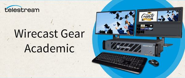 Simplified Live Production Solutions at special Academic Prices with Wirecast Gear