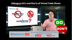 Videoguys Do's and Don'ts of Virtual Trade Shows