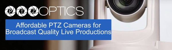 PTZOptics PTZ Cameras offer Affordable Broadcast Quality Live Productions Perfect for Your House of Worship