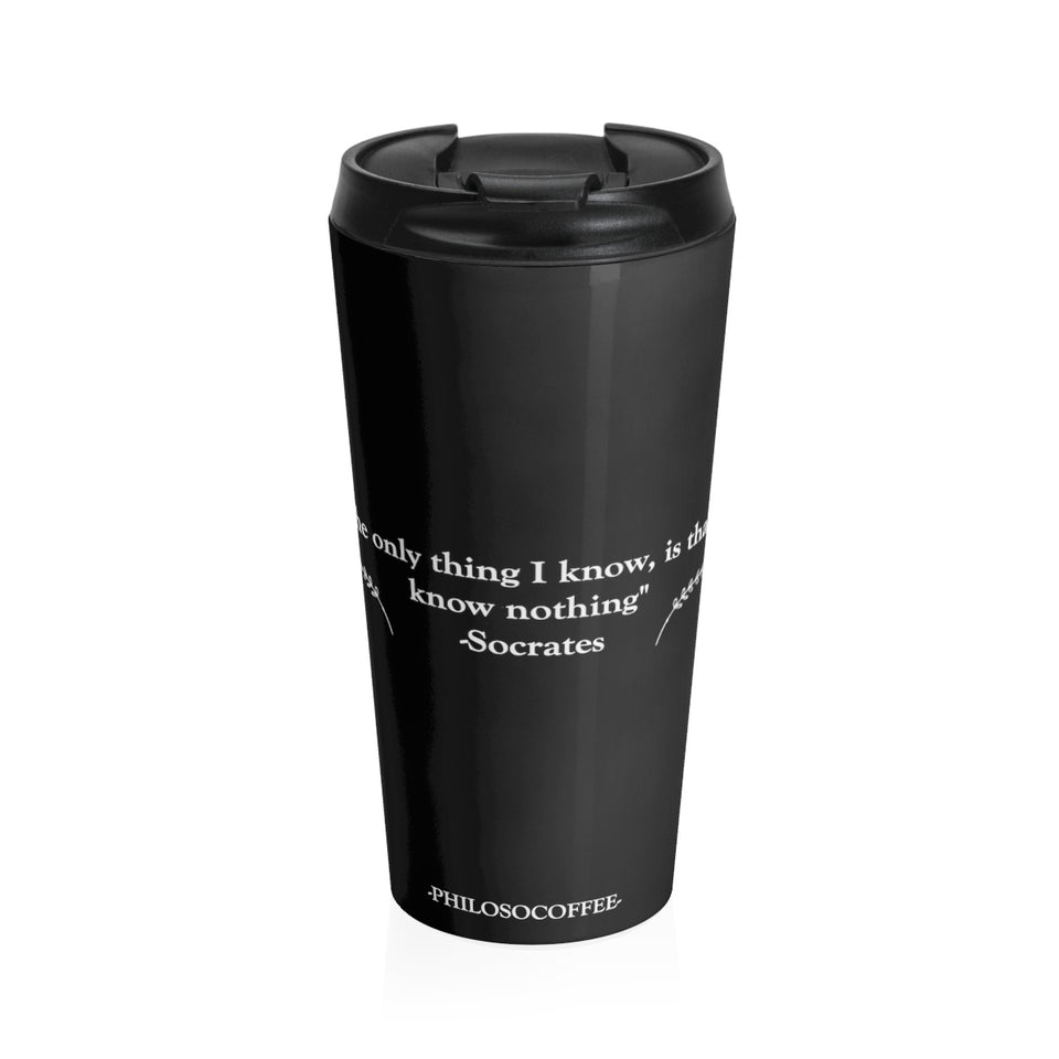 """I know nothing"" Stainless Steel Travel Mug"