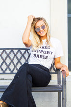 Load image into Gallery viewer, Babes Support Babes: Graphic Tee