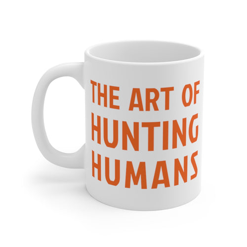 The Art of Hunting Humans - White Mug - Orange Logo