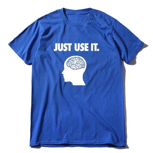 JUST USE IT | FUNNY T-SHIRT