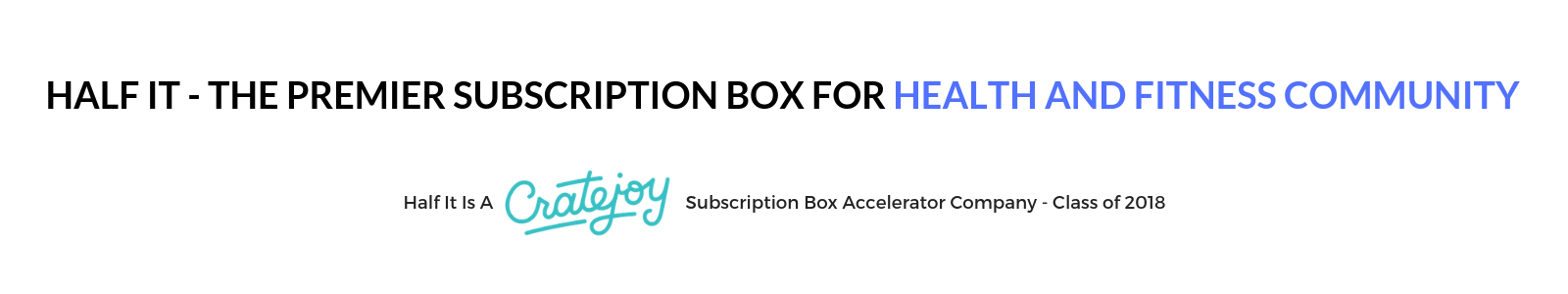 half it the premier subscription box for health and fitness community